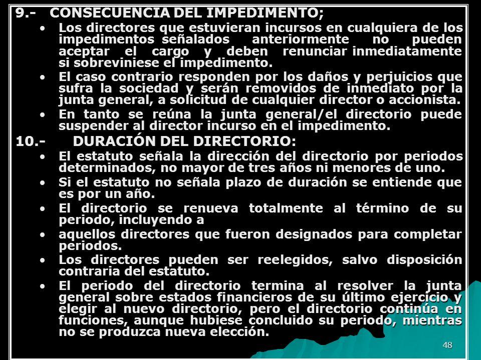 48 9.- CONSECUENCIA DEL IMPEDIMENTO; Los directores que estuvieran incursos en cualquiera de los impedimentos señalados anteriormente no pueden acepta