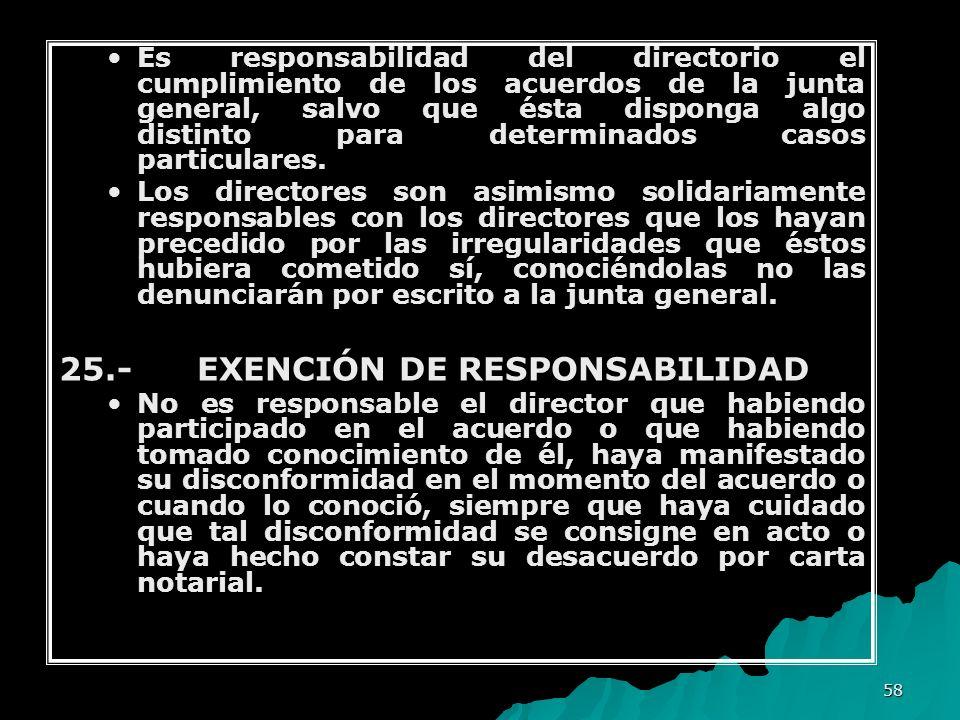 58 Es responsabilidad del directorio el cumplimiento de los acuerdos de la junta general, salvo que ésta disponga algo distinto para determinados caso