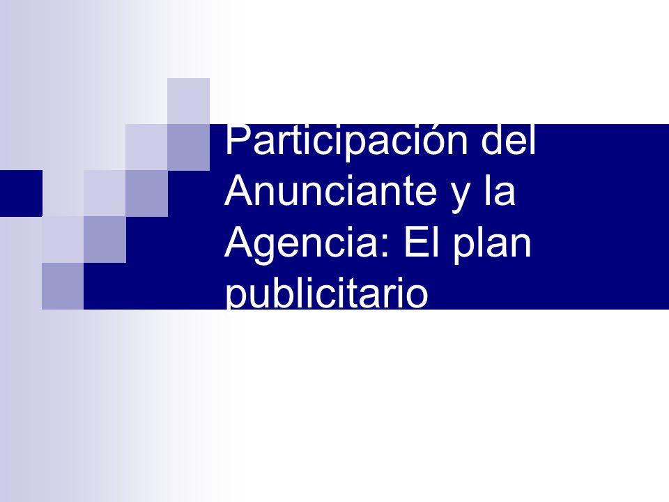 Participación del Anunciante y la Agencia: El plan publicitario