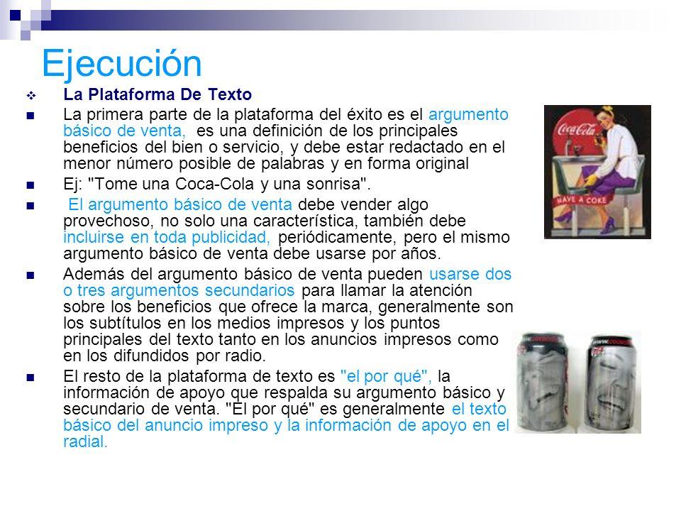 Ejecución La Plataforma De Texto La primera parte de la plataforma del éxito es el argumento básico de venta, es una definición de los principales ben