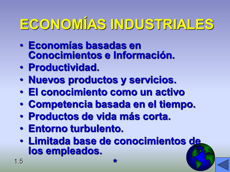 ECONOMÍAS INDUSTRIALES Economías basadas en Conocimientos e Información.Economías basadas en Conocimientos e Información.