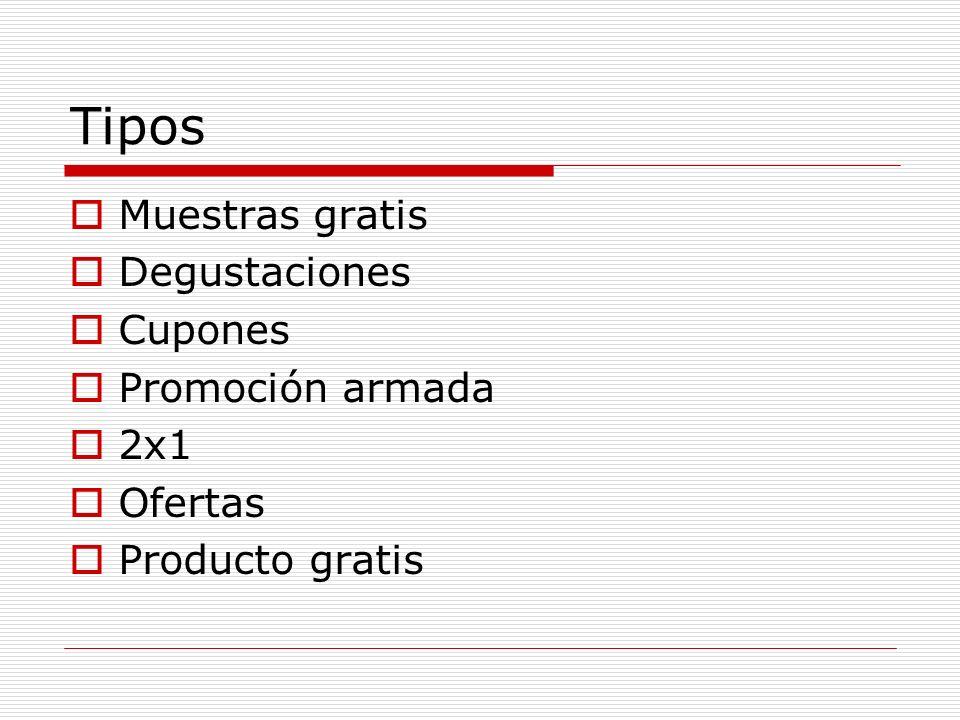 Tipos Muestras gratis Degustaciones Cupones Promoción armada 2x1 Ofertas Producto gratis