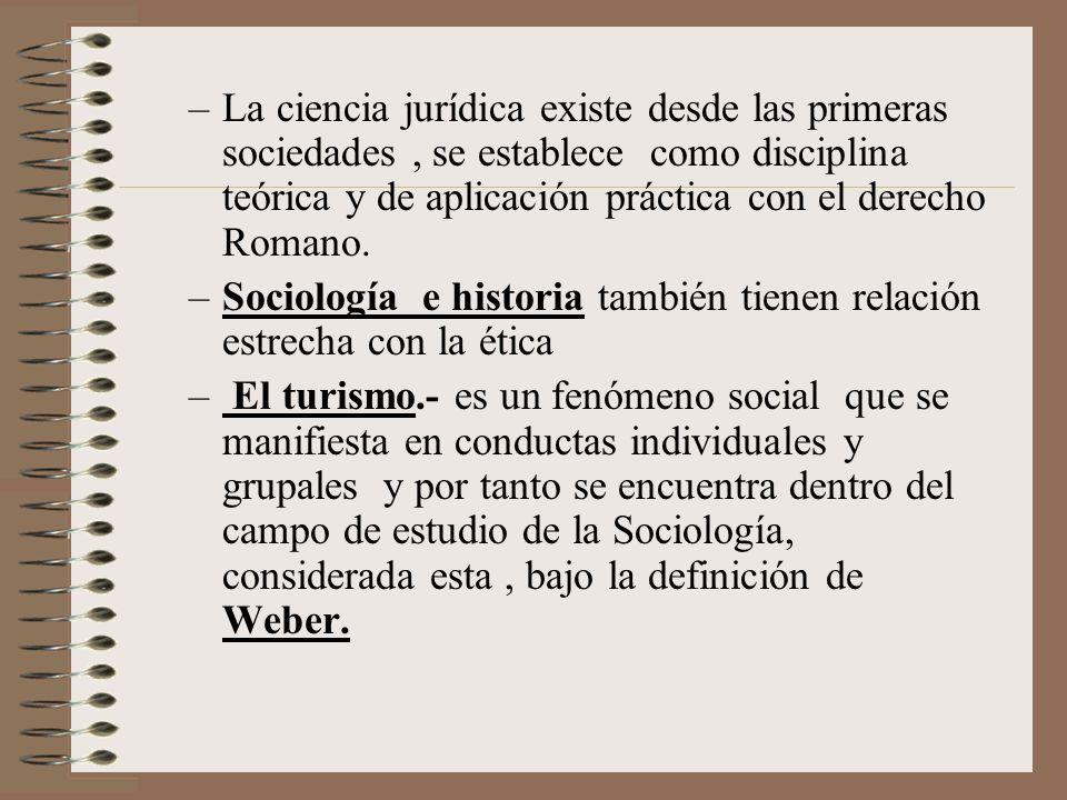 –La ciencia jurídica existe desde las primeras sociedades, se establece como disciplina teórica y de aplicación práctica con el derecho Romano. –Socio
