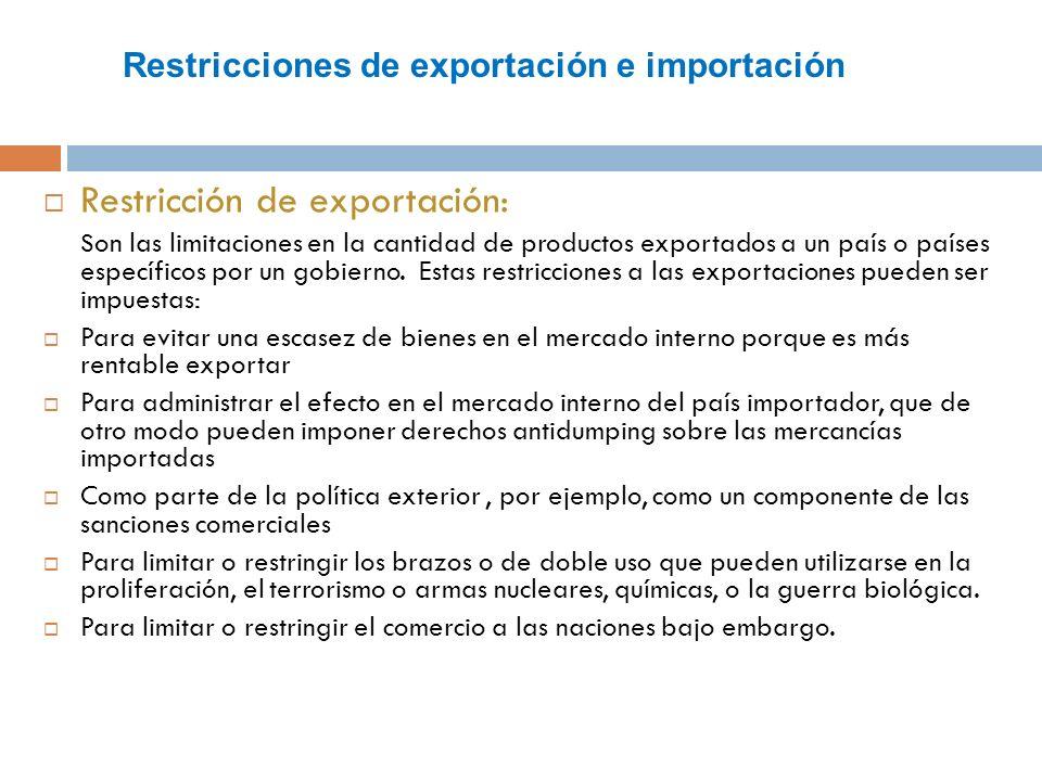 El exportador debe examinar las instrucciones de exportación del país de origen y además de la restricciones y regulaciones de importancia del país importador.