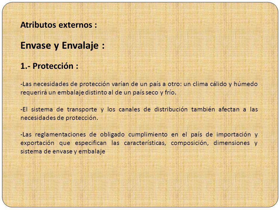 ATRIBUTOS DEL PRODUCTO EN MERCADOS EXTERIORES : Atributos intrínsecos : -La homologación y la certificación de productos es el reconocimiento oficial,