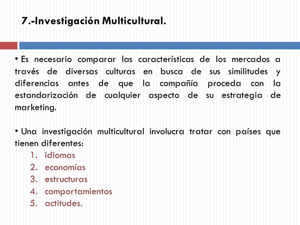 Es necesario comparar las características de los mercados a través de diversas culturas en busca de sus similitudes y diferencias antes de que la comp