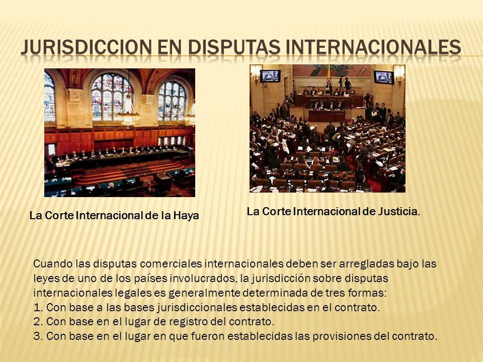 La Corte Internacional de la Haya La Corte Internacional de Justicia. Cuando las disputas comerciales internacionales deben ser arregladas bajo las le