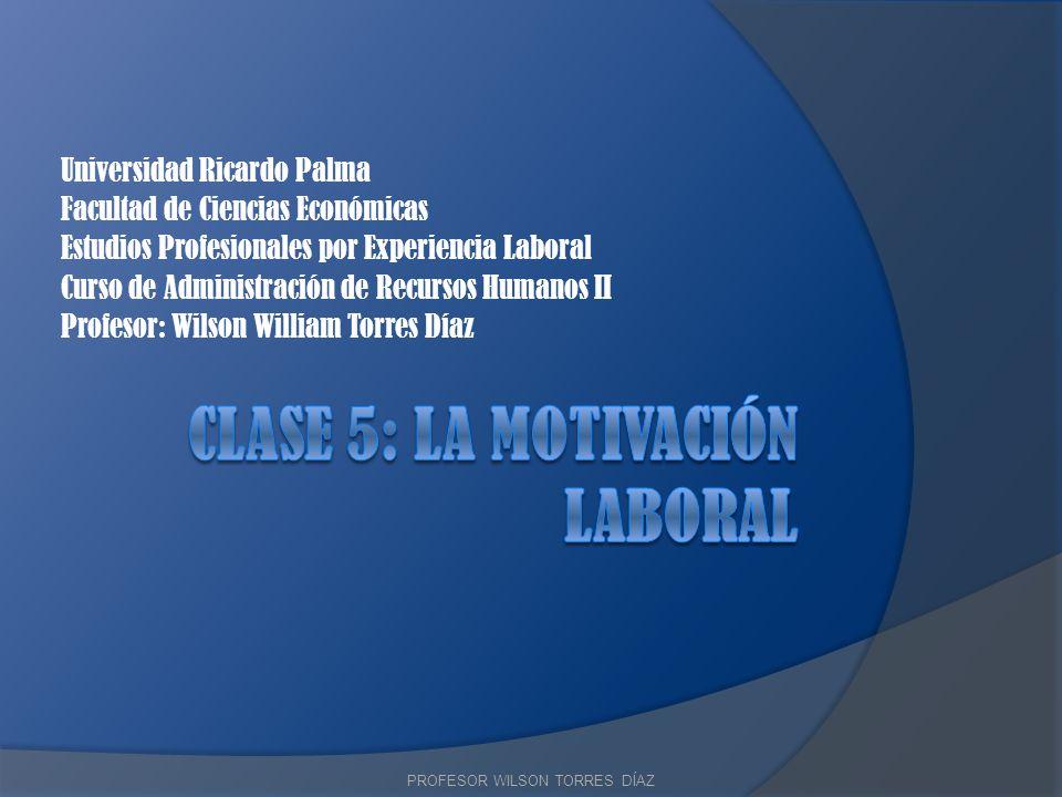 Universidad Ricardo Palma Facultad de Ciencias Económicas Estudios Profesionales por Experiencia Laboral Curso de Administración de Recursos Humanos I