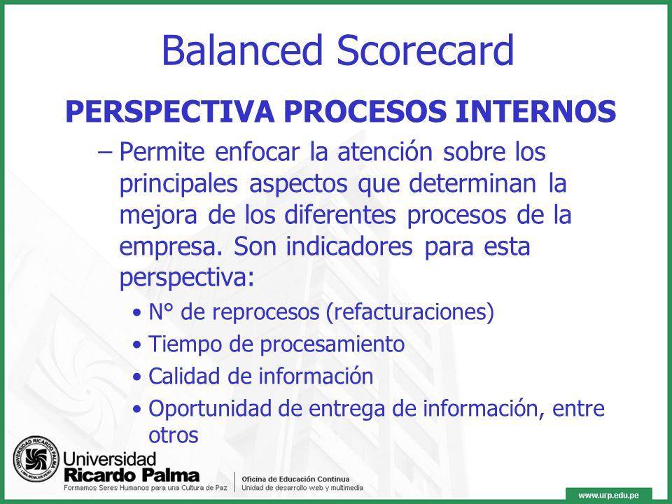 PERSPECTIVA CLIENTES –Permite monitorear todas aquellas variables que inciden en la satisfacción de los clientes, como por ejemplo: N° de nuevos clien
