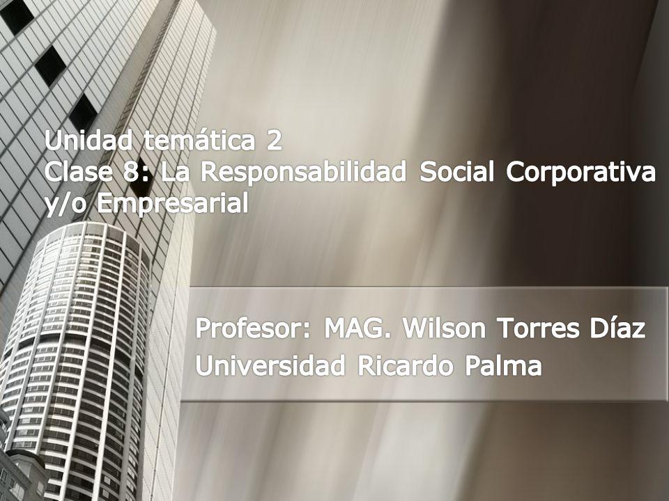 Definición de RSC(E) Es la contribución activa y voluntaria al mejoramiento social, económica y ambiental por parte de las empresas.