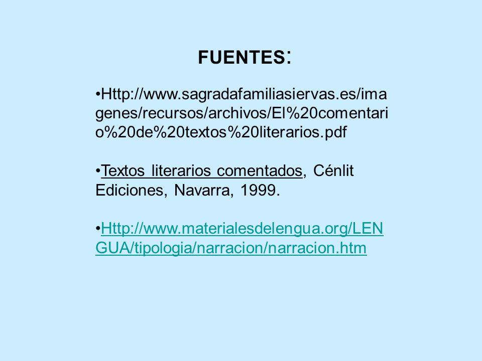 FUENTES : Http://www.sagradafamiliasiervas.es/ima genes/recursos/archivos/El%20comentari o%20de%20textos%20literarios.pdf Textos literarios comentados