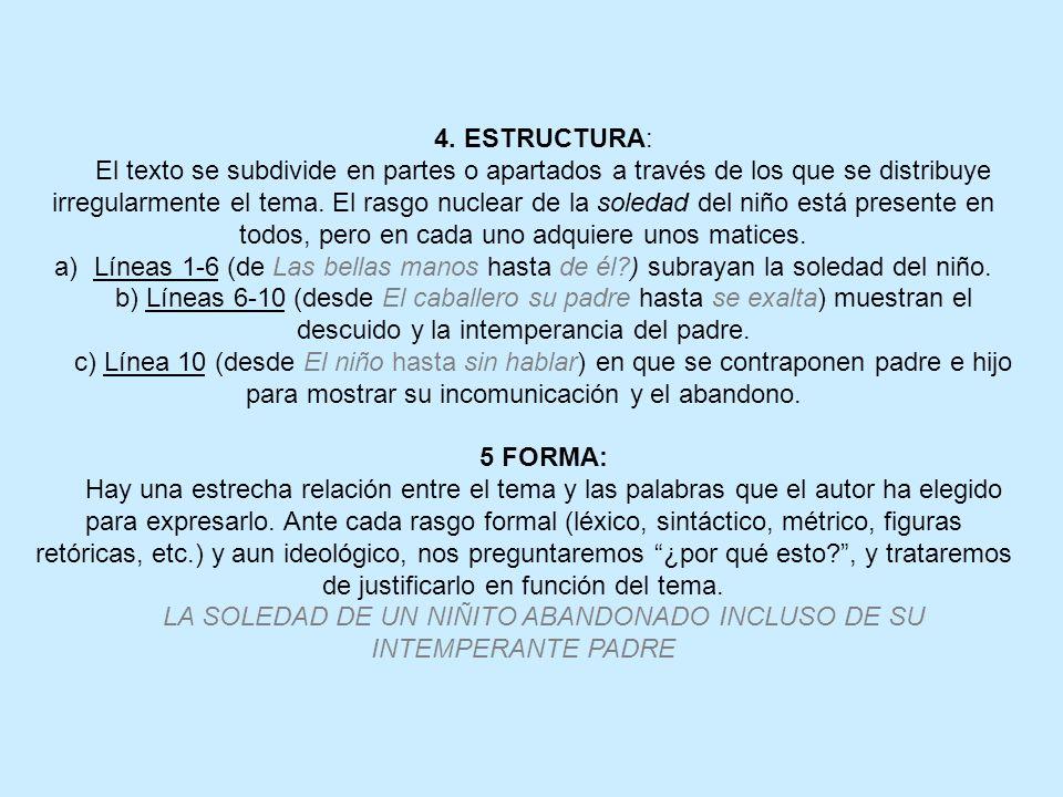4. ESTRUCTURA: El texto se subdivide en partes o apartados a través de los que se distribuye irregularmente el tema. El rasgo nuclear de la soledad de
