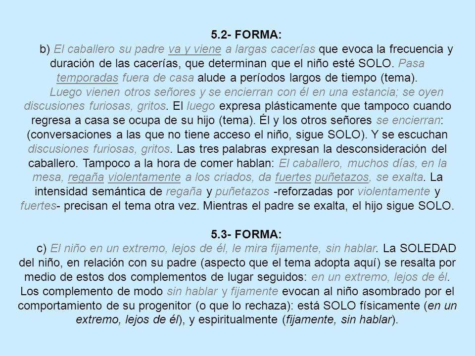 5.2- FORMA: b) El caballero su padre va y viene a largas cacerías que evoca la frecuencia y duración de las cacerías, que determinan que el niño esté