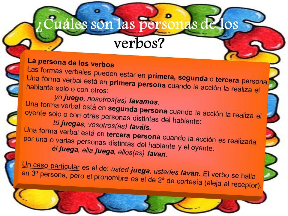 ¿Cuáles son las personas de los verbos? La persona de los verbos Las formas verbales pueden estar en primera, segunda o tercera persona. Una forma ver