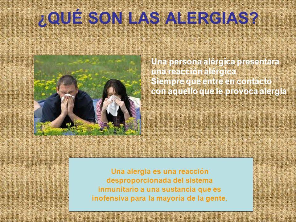 SÍNTOMAS DE LAS ALERGIAS El tipo y gravedad de los síntomas de la alergia varían entre tipos de alergias y entre pacientes.