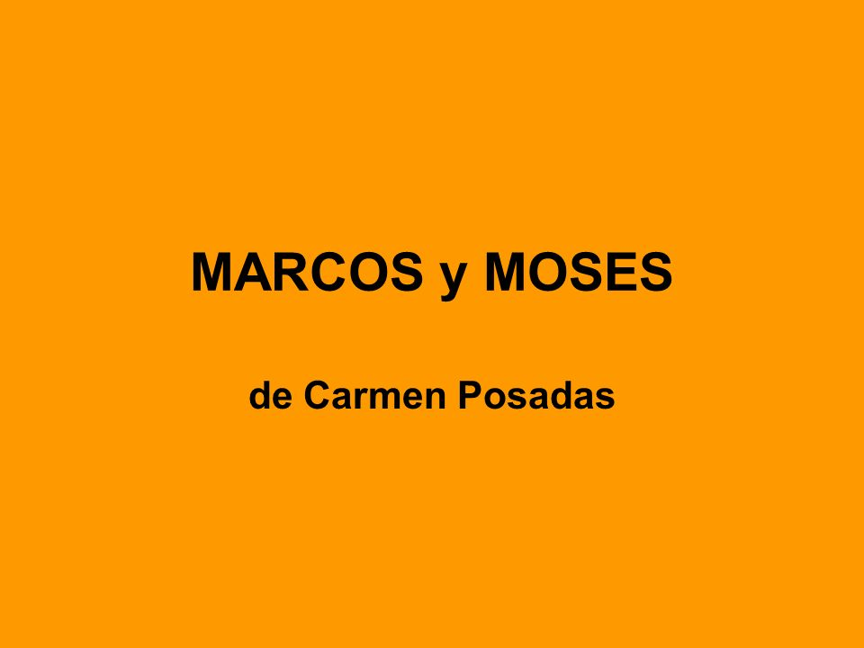MARCOS y MOSES de Carmen Posadas