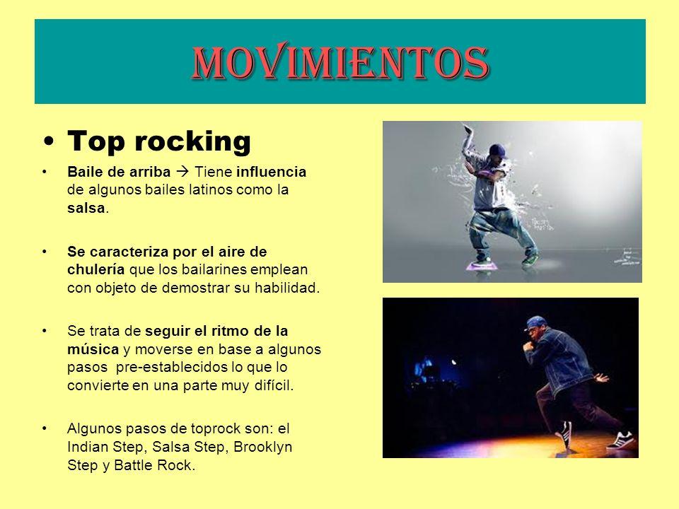 Movimientos Top rocking Baile de arriba Tiene influencia de algunos bailes latinos como la salsa. Se caracteriza por el aire de chulería que los baila