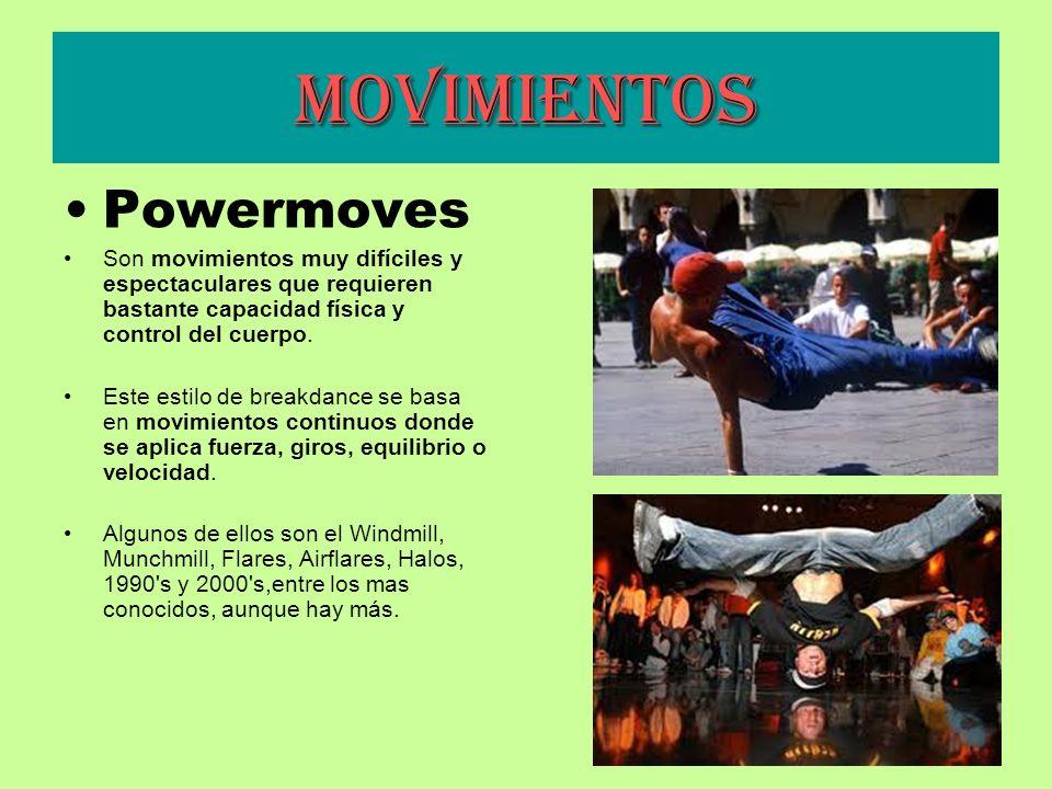 Movimientos Powermoves Son movimientos muy difíciles y espectaculares que requieren bastante capacidad física y control del cuerpo. Este estilo de bre