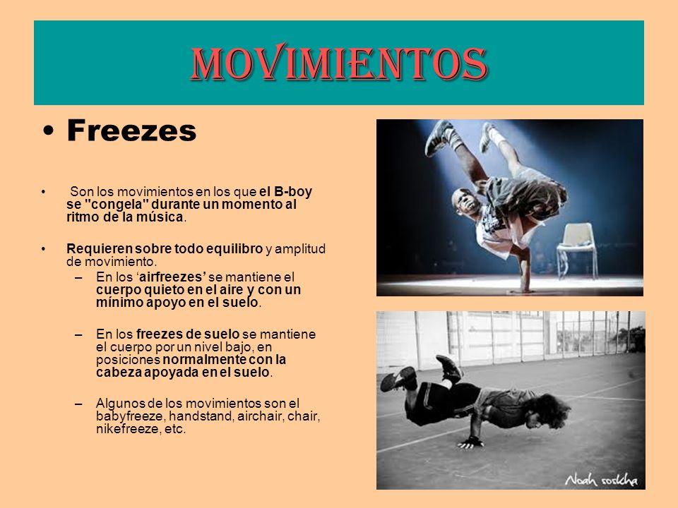 Movimientos Freezes Son los movimientos en los que el B-boy se
