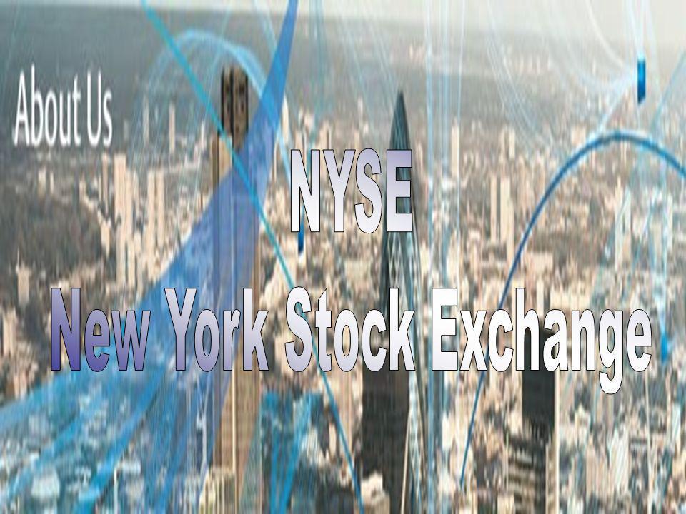 NYSE New York Stock Exchange HISTORIA ¿ Porque Wall Street (Calle del Muro).