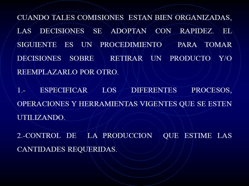 CUANDO TALES COMISIONES ESTAN BIEN ORGANIZADAS, LAS DECISIONES SE ADOPTAN CON RAPIDEZ.