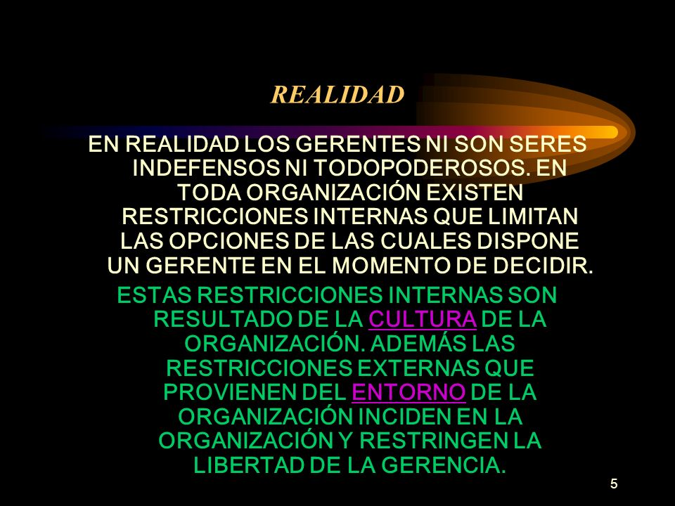 6 REALIDAD LOS BUENOS GERENTES DEBEN SER CAPACES DE INFLUIR Y CAMBIAR SU CULTURA Y EL AMBIENTE.