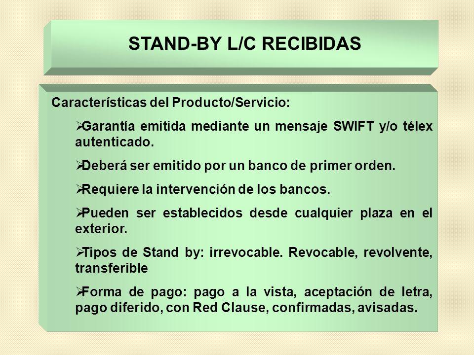 Características del Producto/Servicio: Garantía emitida mediante un mensaje SWIFT y/o télex autenticado. Deberá ser emitido por un banco de primer ord