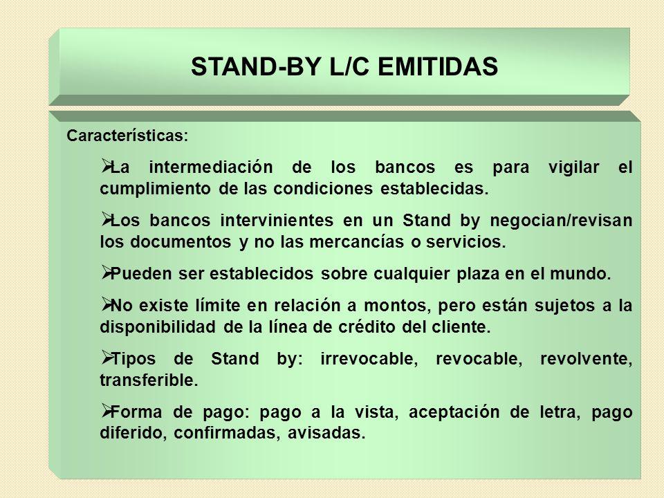 Características: La intermediación de los bancos es para vigilar el cumplimiento de las condiciones establecidas. Los bancos intervinientes en un Stan