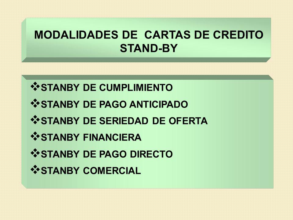 STANBY DE CUMPLIMIENTO STANBY DE PAGO ANTICIPADO STANBY DE SERIEDAD DE OFERTA STANBY FINANCIERA STANBY DE PAGO DIRECTO STANBY COMERCIAL MODALIDADES DE