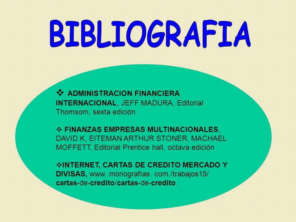 ADMINISTRACION FINANCIERA INTERNACIONAL, JEFF MADURA, Editorial Thomsom, sexta edición. FINANZAS EMPRESAS MULTINACIONALES, DAVID K, EITEMAN ARTHUR STO