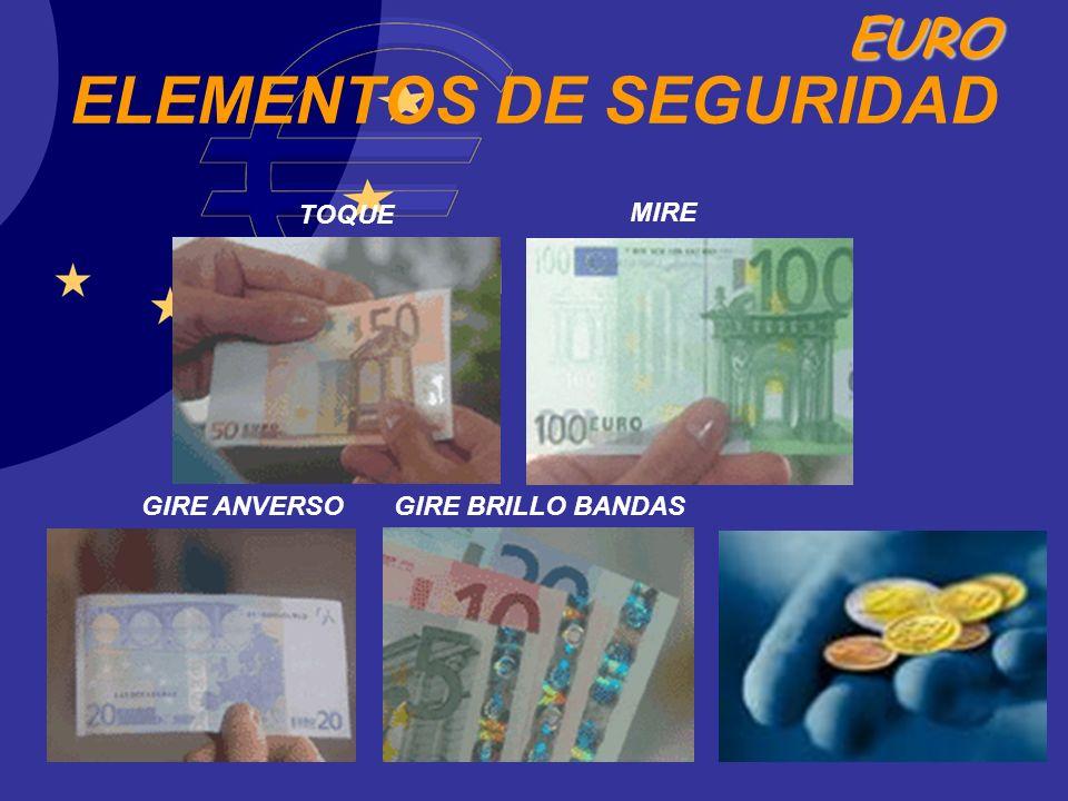 EURO ELEMENTOS DE SEGURIDAD TOQUE MIRE GIRE ANVERSOGIRE BRILLO BANDAS