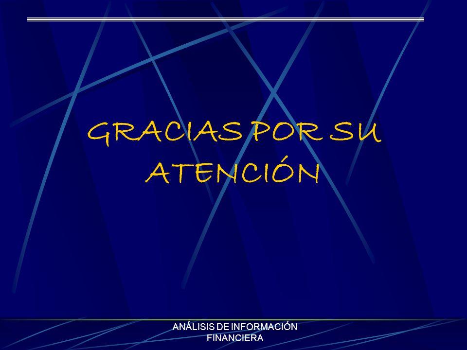 ANÁLISIS DE INFORMACIÓN FINANCIERA GRACIAS POR SU ATENCIÓN