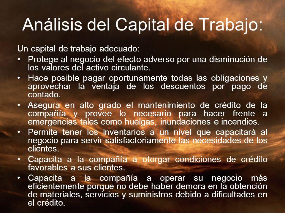 Análisis del Capital de Trabajo: Un capital de trabajo adecuado: Protege al negocio del efecto adverso por una disminución de los valores del activo c