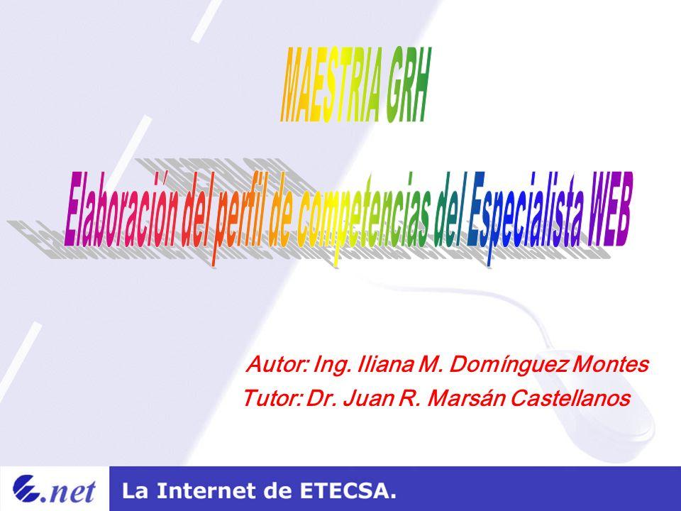 Autor: Ing. Iliana M. Domínguez Montes Tutor: Dr. Juan R. Marsán Castellanos