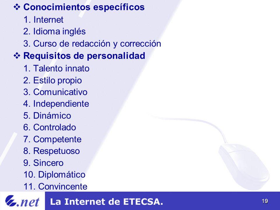 19 Conocimientos específicos 1. Internet 2. Idioma inglés 3.