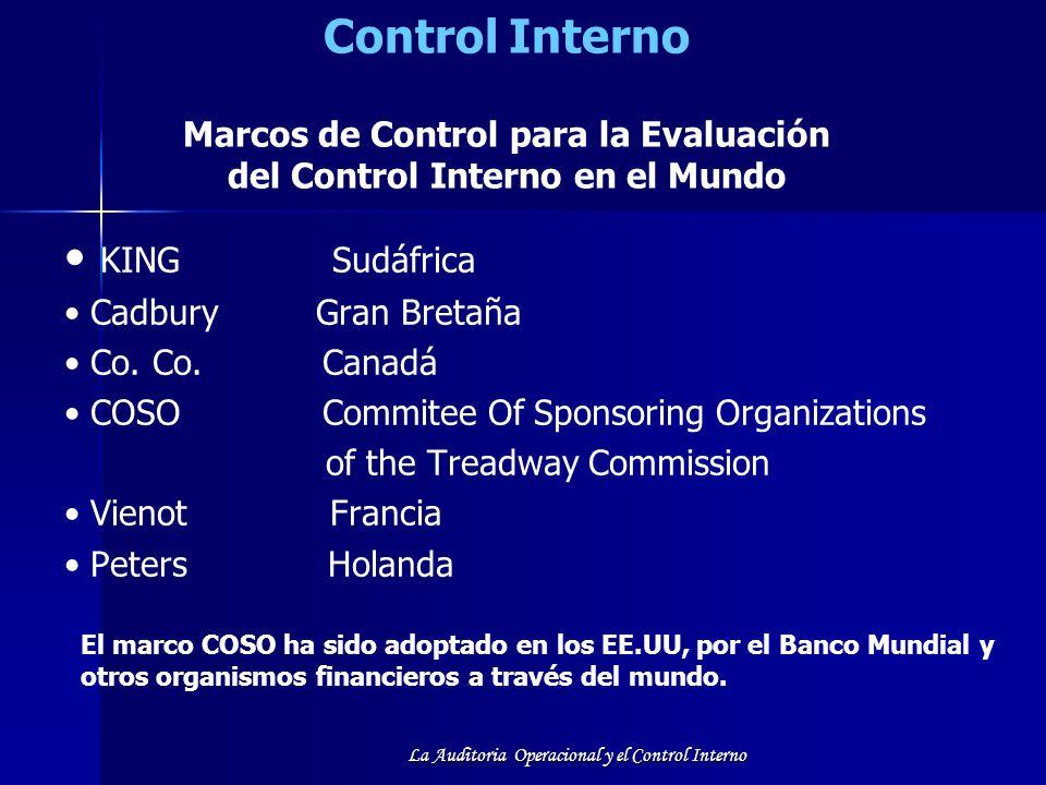 La Auditoria Operacional y el Control Interno Control Interno Marcos de Control para la Evaluación del Control Interno en el Mundo KING Sudáfrica Cadb