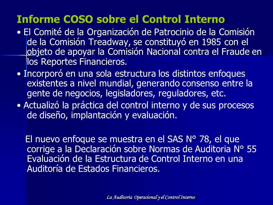 La Auditoria Operacional y el Control Interno Informe COSO sobre el Control Interno El Comité de la Organización de Patrocinio de la Comisión de la Co