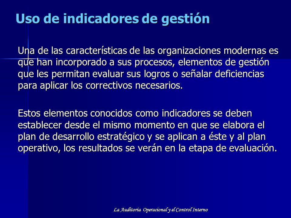 La Auditoria Operacional y el Control Interno Una de las características de las organizaciones modernas es que han incorporado a sus procesos, element