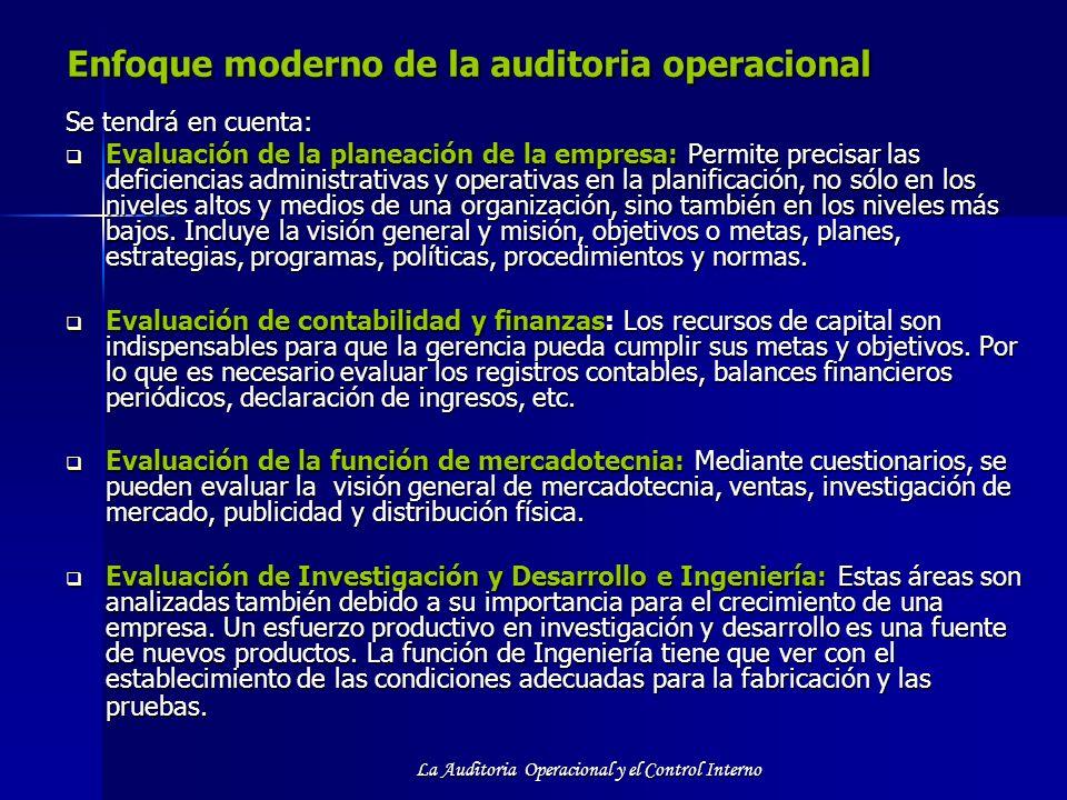 La Auditoria Operacional y el Control Interno Enfoque moderno de la auditoria operacional Enfoque moderno de la auditoria operacional Se tendrá en cue