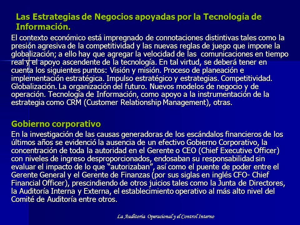 La Auditoria Operacional y el Control Interno Las Estrategias de Negocios apoyadas por la Tecnología de Información. El contexto económico está impreg