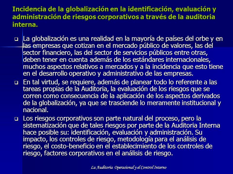 La Auditoria Operacional y el Control Interno Incidencia de la globalización en la identificación, evaluación y administración de riesgos corporativos