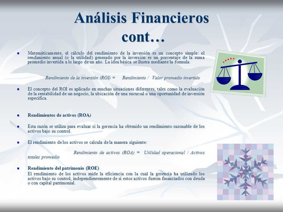 Análisis Financieros cont… Evaluación de la adecuación de la utilidad neta Evaluación de la adecuación de la utilidad neta El valor de la utilidad net