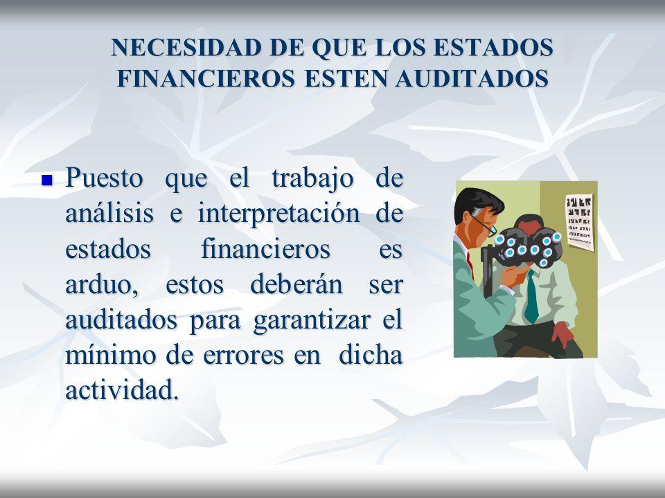 PERSONAS INTERESADAS EN EL ANALISIS FINANCIERO Los accionistas de la compañía Los accionistas de la compañía Asesores de inversión Asesores de inversi