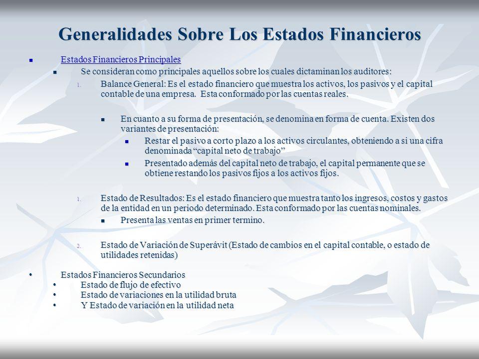Generalidades Sobre Los Estados Financieros Estados Financieros Principales Estados Financieros Principales Estados Financieros Principales Estados Financieros Principales Se consideran como principales aquellos sobre los cuales dictaminan los auditores: Se consideran como principales aquellos sobre los cuales dictaminan los auditores: 1.
