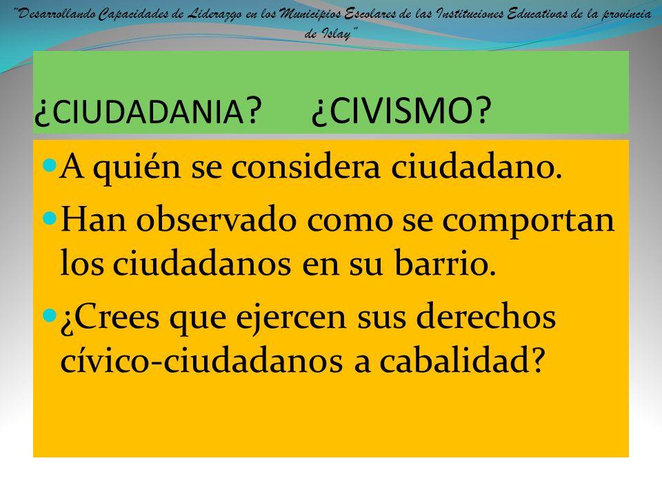 CIVISMO Conjunto de ideas, sentimientos, actitudes y hábitos que hacen de los individuos y de los grupos buenos miembros de la comunidad a la que pert