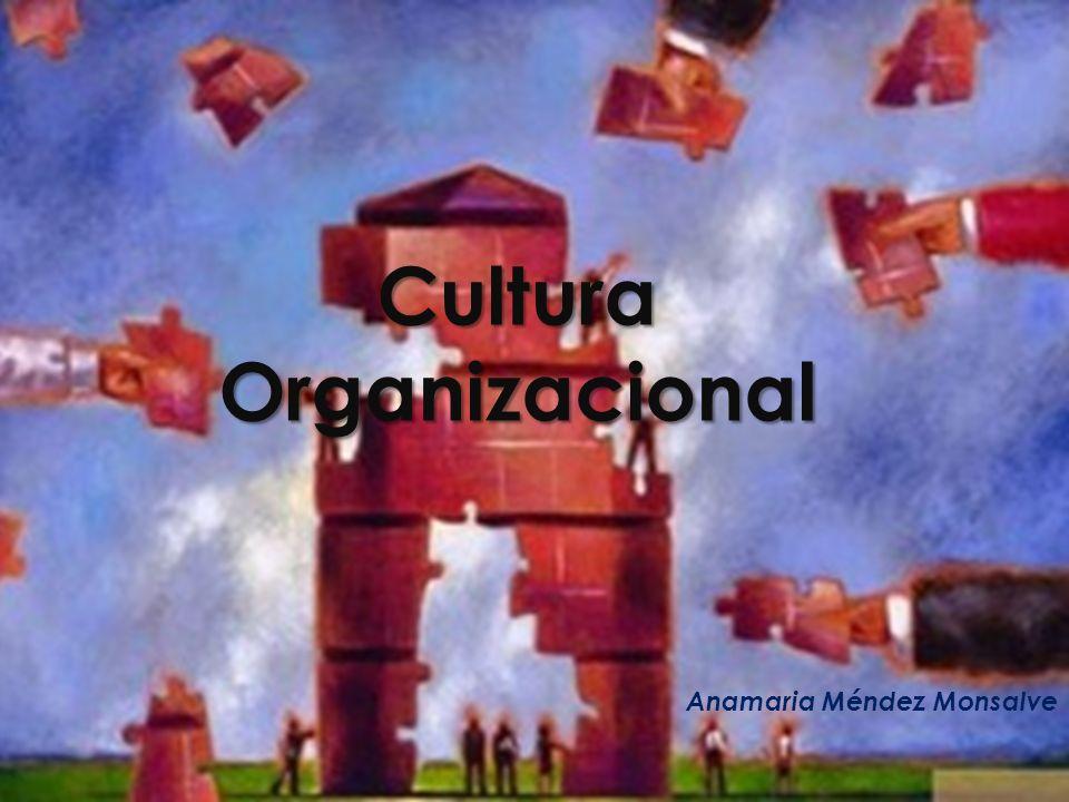 Cultura Organizacional Anamaria Méndez Monsalve