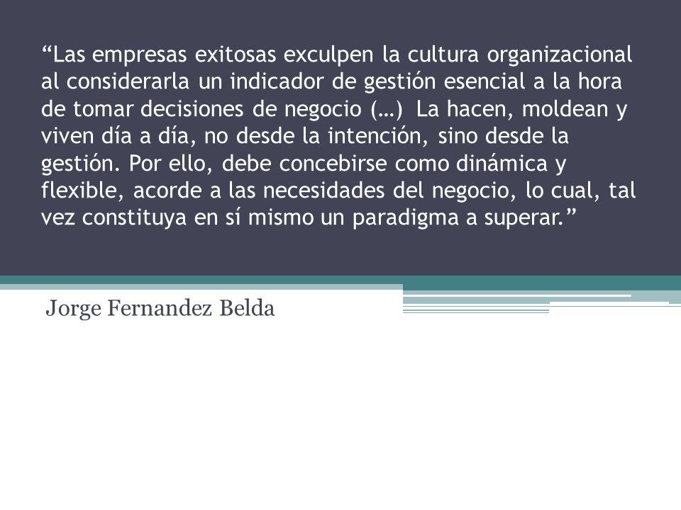 Las empresas exitosas exculpen la cultura organizacional al considerarla un indicador de gestión esencial a la hora de tomar decisiones de negocio (…)