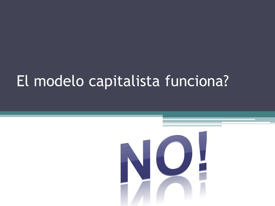 El modelo capitalista funciona?