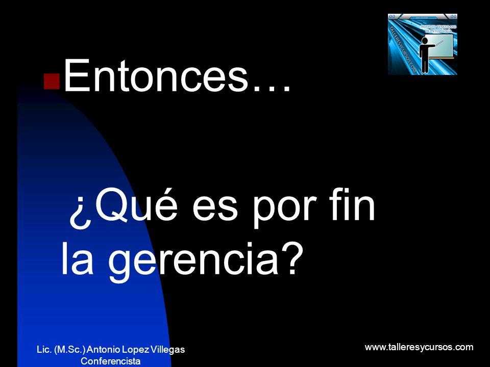 Lic. (M.Sc.) Antonio Lopez Villegas Conferencista www.talleresycursos.com ¡Señores y señoras, he aquí el plan que debemos seguir!
