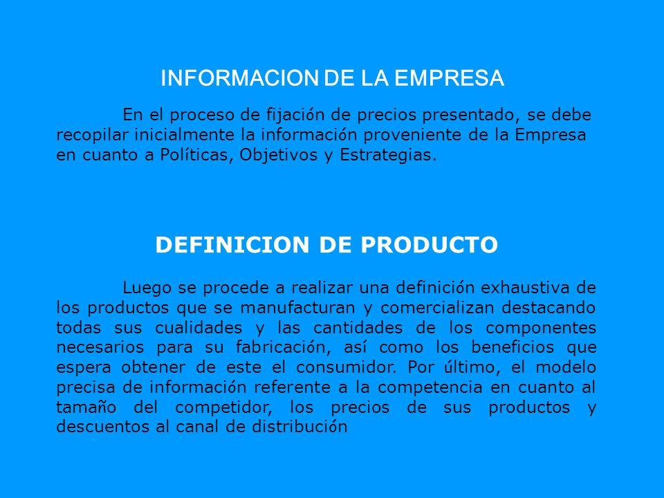 INFORMACION DE LA EMPRESA En el proceso de fijaci ó n de precios presentado, se debe recopilar inicialmente la informaci ó n proveniente de la Empresa